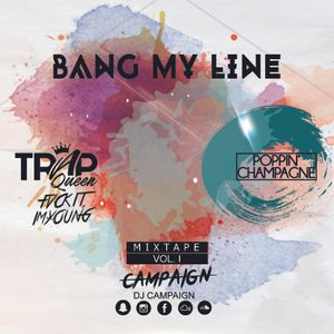 DJ CAMPAIGN - BANG MY LINE ( Hip Hop, RnB & Newschool Mixtape )