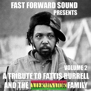 Fast Forward Sound presents a Tribute to Fattis Burrell and Xterminator - Vol 2