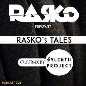 Rasko's Tales ep.2 Guestmix by Sylenth Project