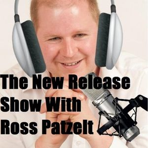 The New Release Show With Ross Patzelt - 4th June 2014