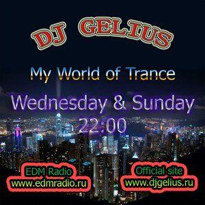 DJ GELIUS - My World of Trance #284 (06.04.2014) MWOT 284 [Birthday EDM Radio]