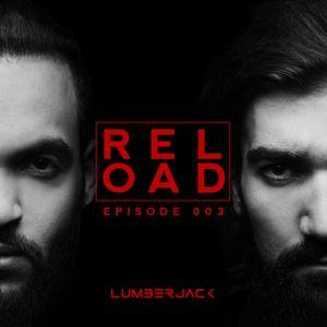 Lumberjack pres. RELOAD Radio Episode 003