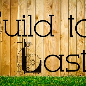 Build To Last:  Part One