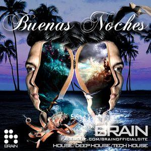 Brain - Buenas Noches /2012.07.10 Exclusive Deep, Tech House Mix/