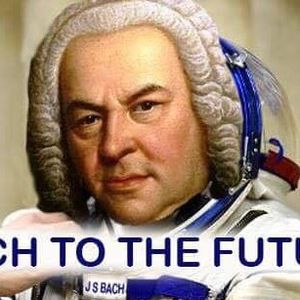 Bach To The Future 080617
