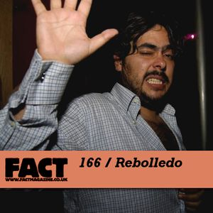 FACT Mix 166: Rebolledo
