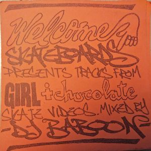 Welcome Skateboards 'Girl and Chocolate' mixtape- 2011