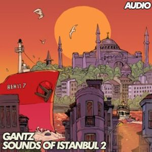 Gantz – Sounds of Istanbul 2 - [April 2014]