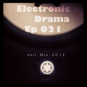 Electronic Drama Ep-021 (Akil mix 2012)