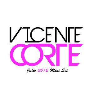 Vicente Corte @ Julio 2012 Mini Set