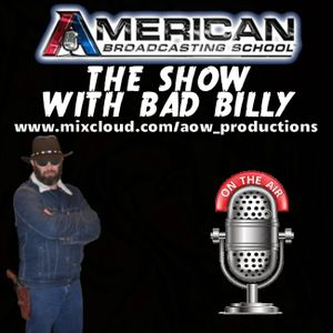 American Broadcasting School - The Show with Bad Billy #16