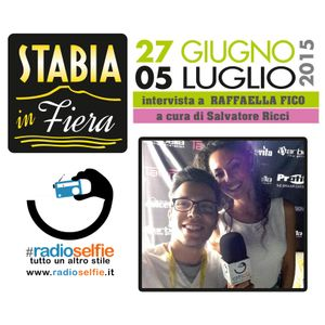 Stabia in Fiera - intervista RAFFAELLA FICO - RadioSelfie.it