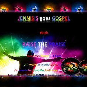 Jennisis - Raise the Praise (26/04/15) on www.trustmeradio.com