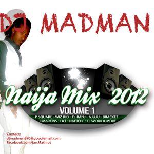 DJ MADMAN - 9JA  mixx 2012