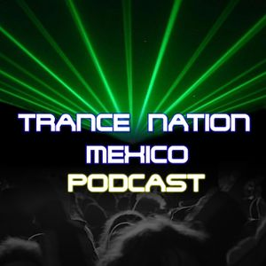 Trance Nation México Podcast 002 (Jeys Fabián Guest Mix)