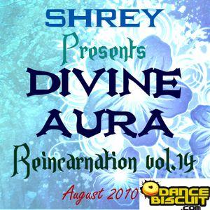 Shrey Pres. Divine Aura - Reincarnation Vol.14