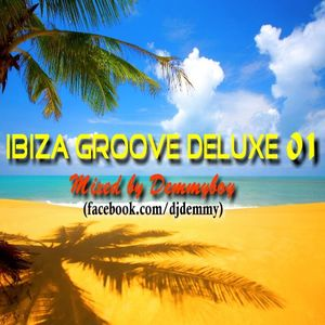 Ibiza Groove Deluxe 01 - Mixed by Demmyboy