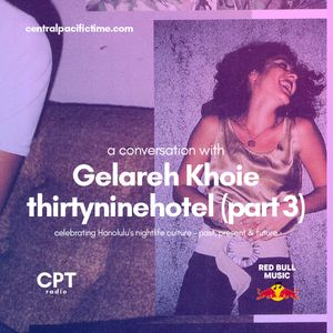 A Conversation with Gelareh Khoie of thirtyninehotel (( Red Bull Music Presents: Honolulu ))