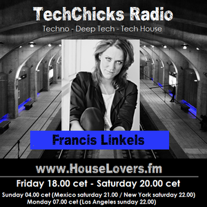TechChicks Radio with Francis Linkels her liveset from 20th February 2016