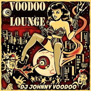 Johnny Voodoo VOODOO LOUNGE EP#1 2019