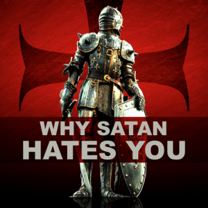 Why Satan Hates You - Audio