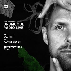 DCR417 - Drumcode Radio Live - Adam Beyer live from Tomorrowland, Boom