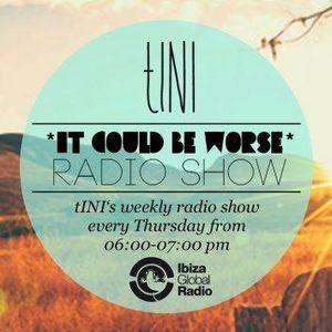 """tINI - """"IT COULD BE WORSE"""" Radioshow #13 @ Ibiza Global Radio - 4.10.12"""