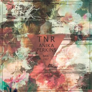 Anika Perkins - TNR Mix 007