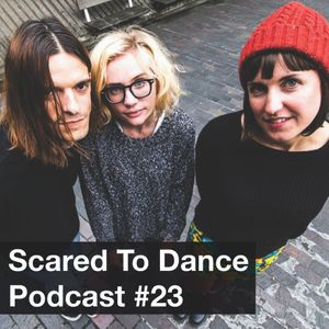 Scared To Dance Podcast #23
