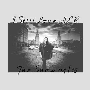 I Still Love H.E.R. - The Show 04/15