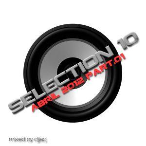 Selection 10 ME (April 2012 - Mixed by djjaq) Part.01