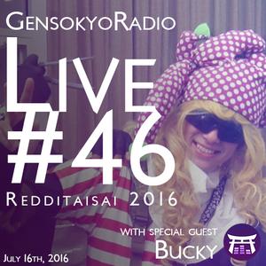 Gensokyo Radio Live #46: Redditaisai Edition