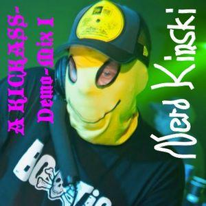 A KICKASS-Demo-Mix by Nerd Kinski