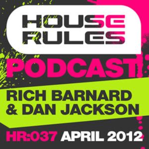 House Rules 037: Rich Barnard & Dan Jackson, April 2012
