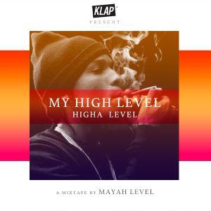 KLAP mixtape - MY HIGH LEVEL by MAYAH LEVEL