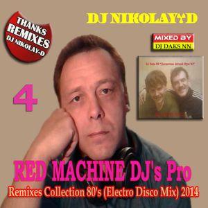 RED MACHINE DJ's Pro - Remixes Collection 80's Vol.04 (Electro Disco Mix) 2014