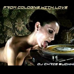 From Cologne with Love - Dj Chris Buchholz
