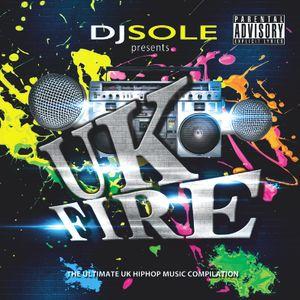 Dj Sole - UK Fire!!!