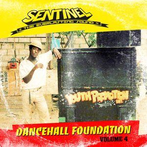 Sentinel Sound presents Dancehall Foundation Vol. 4