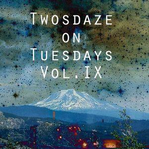 TwosDaze On Tuesday Vol.IX