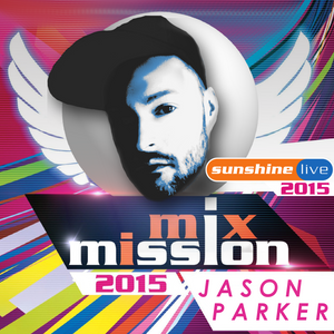 MixMission 2015 sunshine live - Jason Parker Non-Stop DJ Mix
