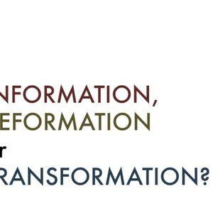 Information, Reformation or Transformation? - Audio
