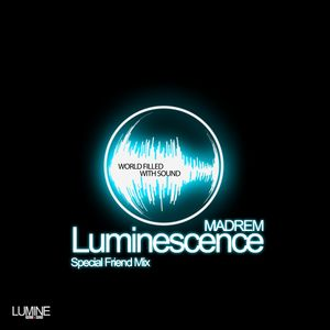 Madrem - Luminescence (Special Friend Mix)