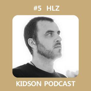Kidson Podcast #5 - HLZ