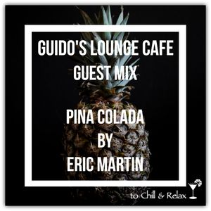 Guido's Lounge Cafe (Pina Colada) Guest Mix By Eric Martin
