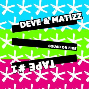 Deve & Matizz - Squad On Fire Tape #1 - 08.2015