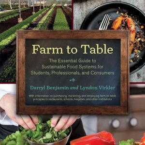 Farm To Table Book -- Darryl Benjamin and Lyndon Vinkler
