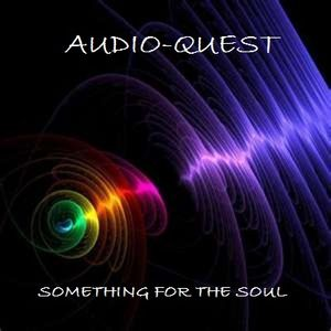 Audio-Quest- Something For The Soul