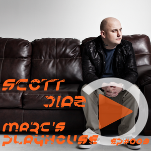 Marc's Playhouse EP#009 Mix from Scott Diaz
