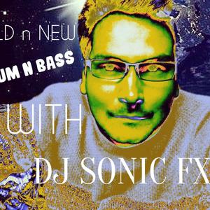 DJ SONIC FX       DRUM n BASS.   OLD & NEW.
